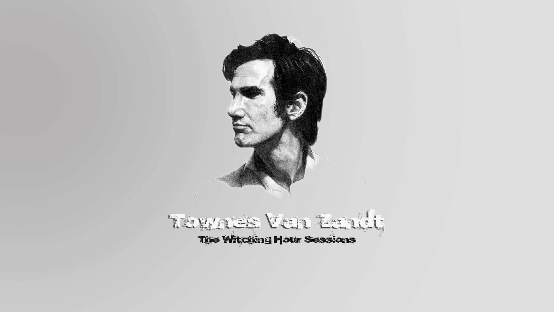 Witching Hour Sessions – Townes Van Zandt