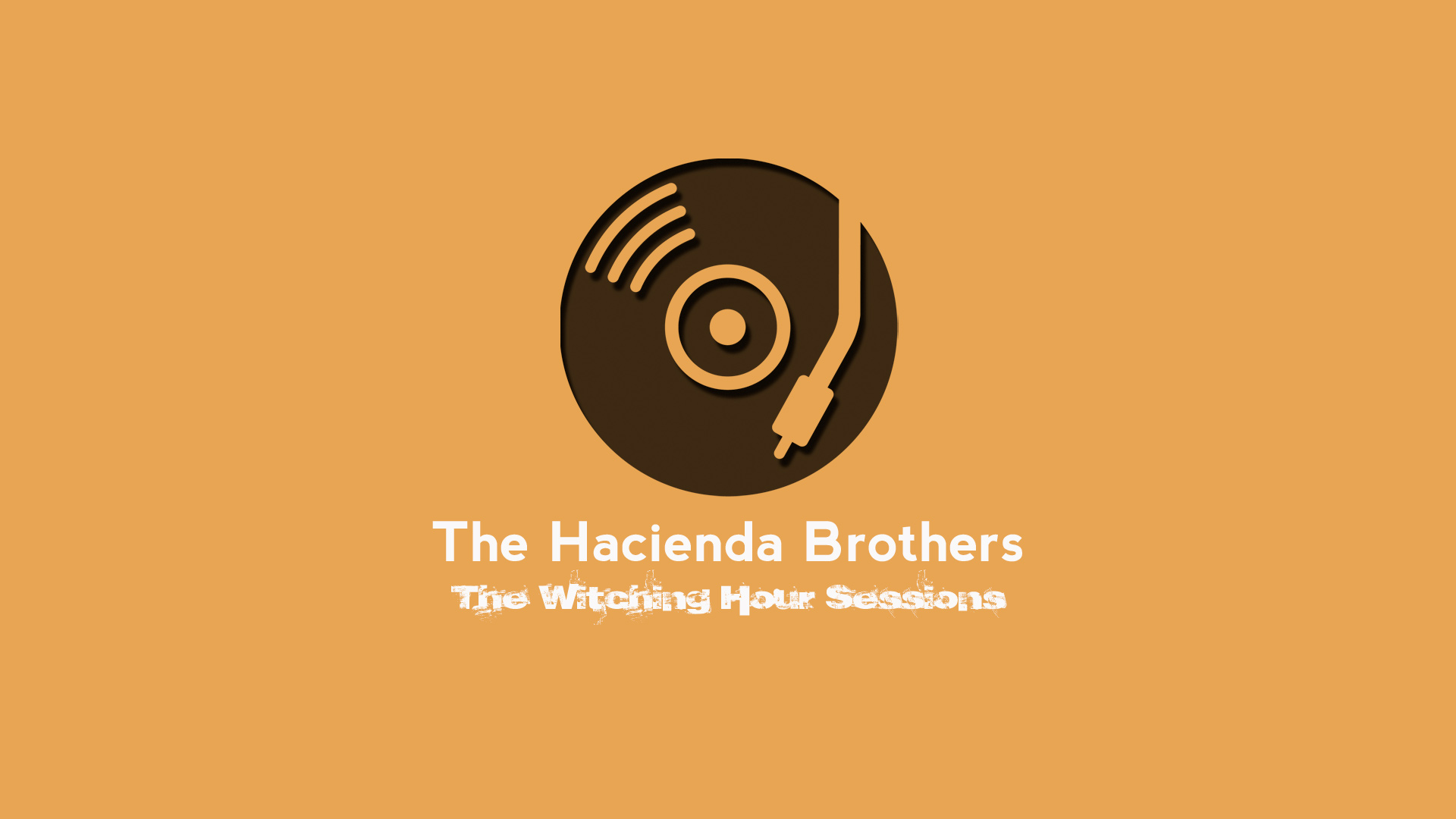 The Witching Hour Sessions – The Hacienda Brothers